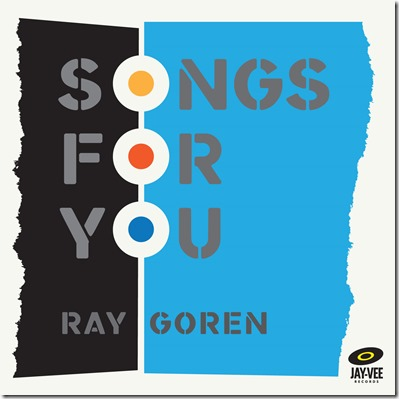 "Ray Goren's Songs Are ""Songs For You"""